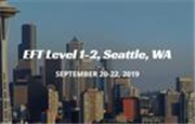 EFT Level 1-2, Seattle, WA, Sep 20-22, 2019
