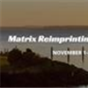 Matrix Reimprinting, Langley, WA, Nov 1-2 2019